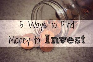 5 Ways to Find Money to Invest