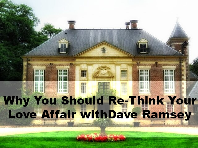 Why You Shouldn T Listen To Dave Ramsey Everybody Loves