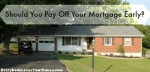 should you pay off your mortgage early