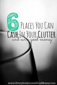 6 Places You Can Cash in Your Clutter