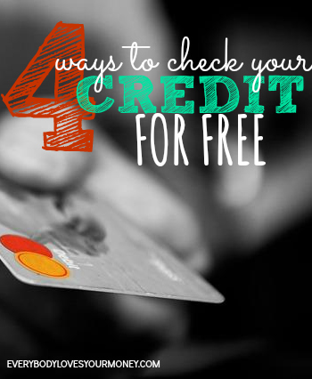 Need to get your credit report or credit score? Here are four ways to check your credit for FREE.
