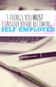 Self employment is not all sunshine and rainbows. In fact, it can be hard to make the same amount you did at your day job. Here are three things you MUST consider before becoming self employed.
