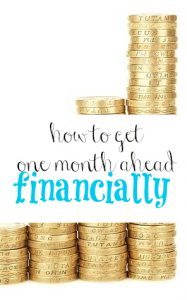 Do you worry about money all the time? In order to eliminate financial stress you need to get at least one month ahead. Here's how to do it.