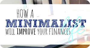 sb how a minmalist life will improve your finances