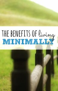 Wondering what living minimally can do for your life? A lot. Here are just a few ways your life will improve by focusing on your values and eliminating the rest.