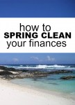 Have you been bitten by cleaning bug? Here are four smart ways to spring clean your finances.