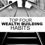 If you want to reach financial freedom at a faster pace you need to develop these four wealth building traits.