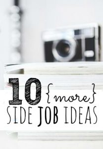 Looking for a side job idea to make extra money? Today I have ten more ideas you can turn into a profitable side business! (Or even a full time business.)