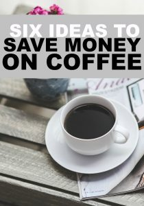 Is your caffeine addiction killing your budget? If so, here are six ways to save money on coffee. (They're pretty easy!)