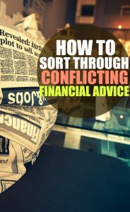 There's so much conflicting financial advice available that's it hard for a person to know what to do. Here's how to sort through it.