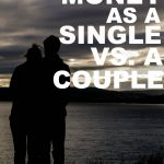 Managing money as a single vs a couple comes with a whole different set of pros and cons. Here's which one I found to be easier.