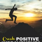 If you want to be successful you need to create positive improvements in every area of your life. Here are five simple but effective ways to do just that.