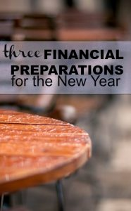 If you're ready to ring in 2016 in a big way here are three financial preparations for the New Year you should make.