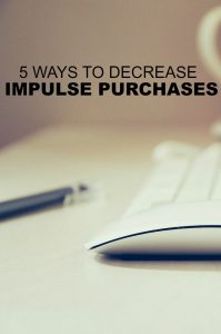 Do you have a spending problem? Try one of these five way to decrease impulse purchases and increase your savings.