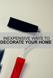 Inexpensive ways to decorate your home everybody Cheap easy ways to decorate your home