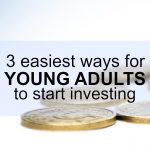 Don't let investing intimidate you! Here are the three easiest ways for young adults to start investing.