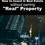 If you want to invest in real estate or just diversify your portfolio you can do so fairly easily. Here's how to invest in real estate without owning real property.