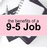 9-5 Job Benefits