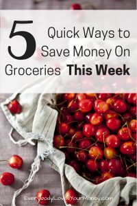5 Quick Ways to Save Money On Groceries