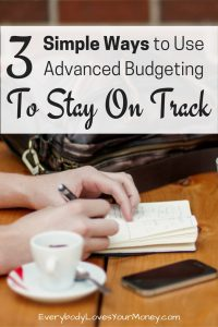 Image for 3 Simple Ways to Use Advanced Budgeting to Stay On Track