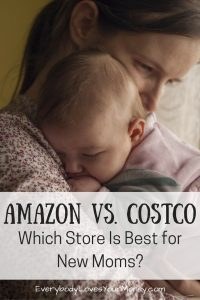 Amazon Vs. Costco: I've shopped at both places frequently, but here's a take on which might be the best store for new moms.