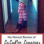 My honest LuLaRoe review on their buttery soft leggings!