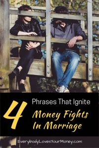 Here are a few phrases that could potentially ignite money fights in marriage.