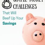 Here are 8 simple money challenges you can start today to increase your savings this year.