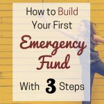 Here are 3 simple steps to building your first emergency fund.