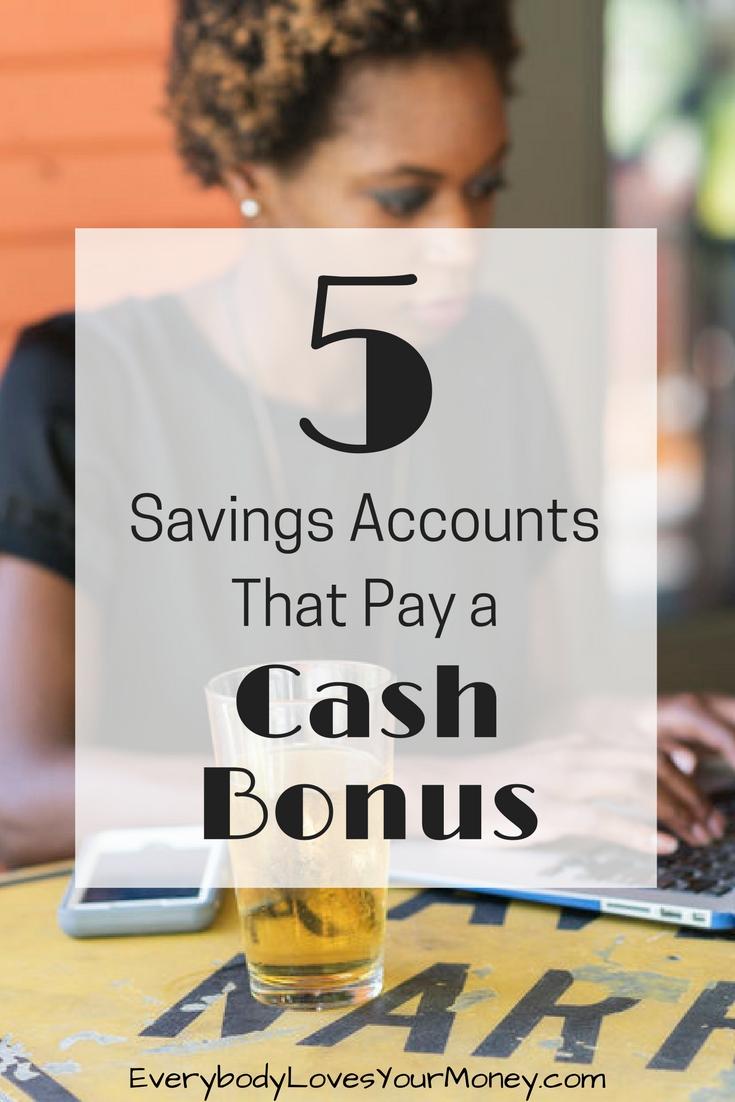 5 Savings Accounts That Pay a Cash Bonus - Everybody Loves Your Money