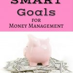 If you've ever wanted to increase your success in completing your goals this year, here is a great way to use SMART goals for money management.