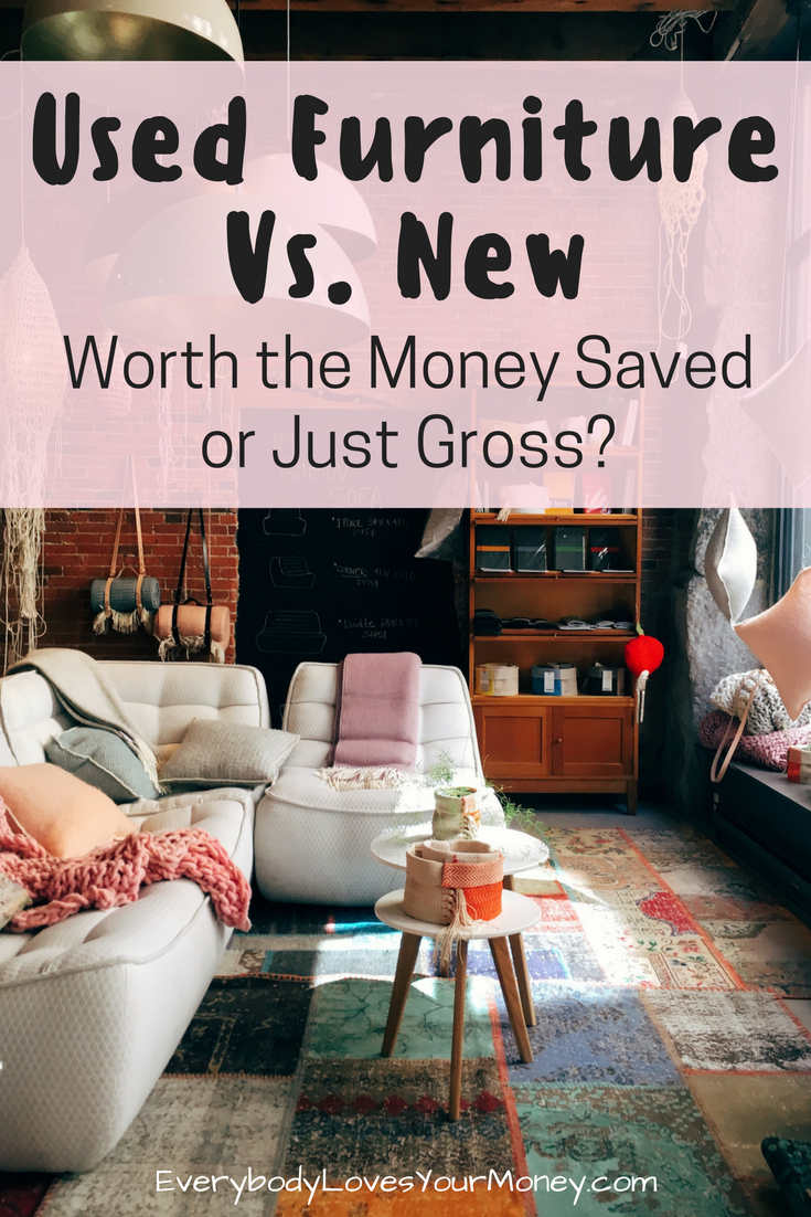 Buying Used Furniture Vs New - Worth It or Just Gross? - Everybody ...