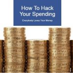 Get Our Ebook on Spending Hacks to Save Money