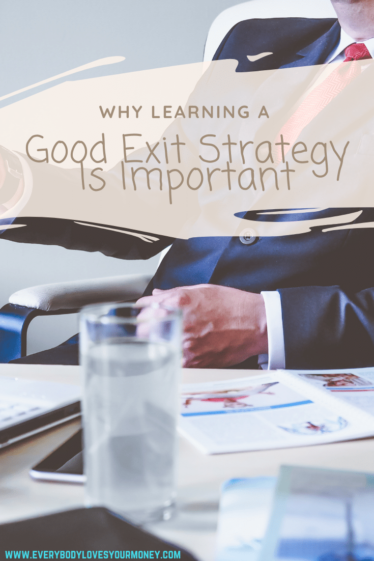 Why Learning A Good Exit Strategy Is Important
